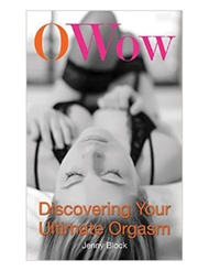 O WOW: DISCOVERING YOUR ULTIMATE ORGASM BOOK