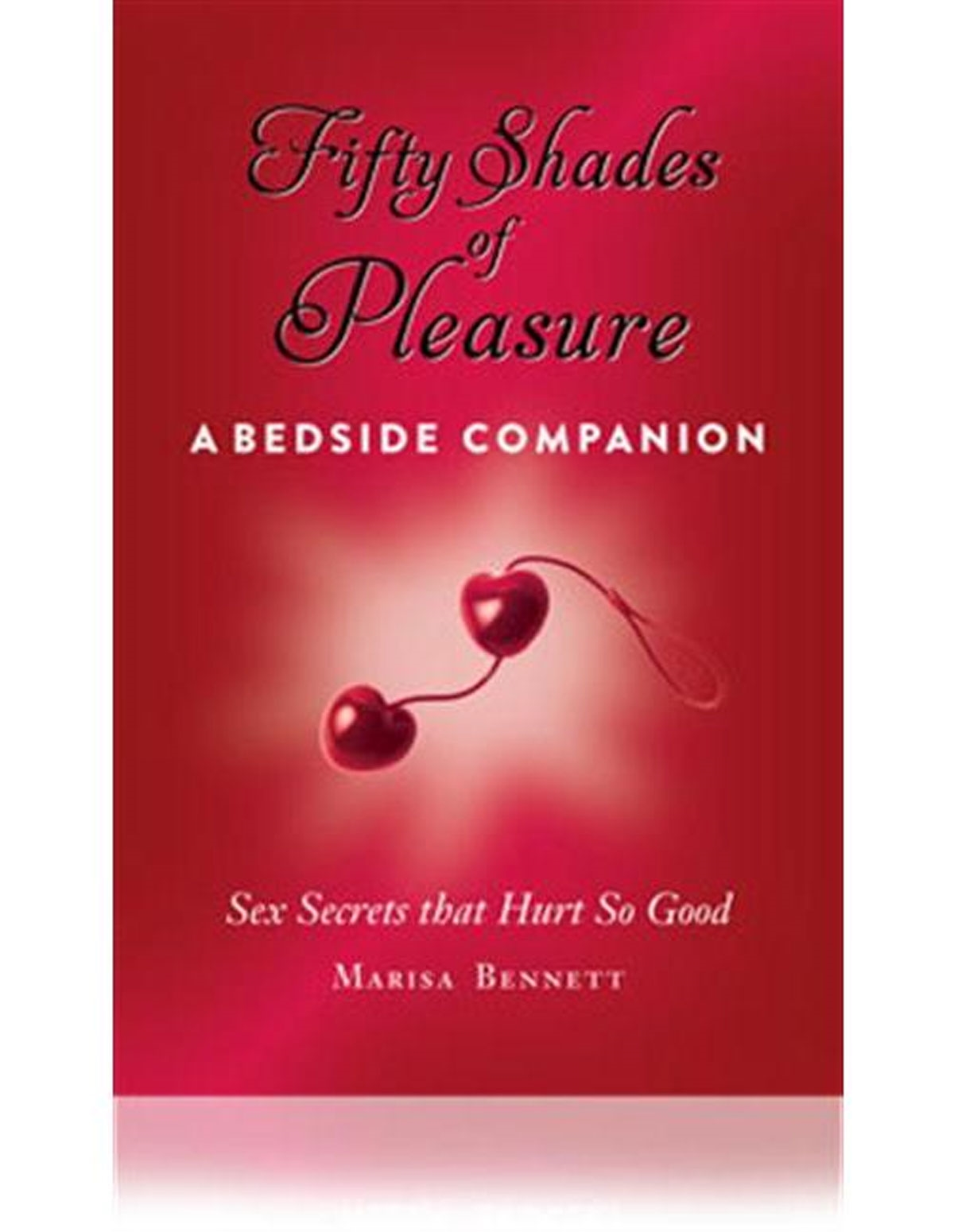 Fifty Shades Of Pleasure: A Bedside Companion